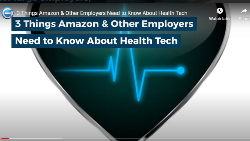3 Things Amazon & Other Employers Need to Know About Health Tech - Coruzant
